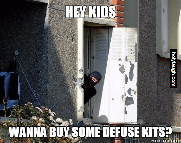 Hey Kids. Wanna buy some defuse kits